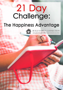21 Day Challenge:  The Happiness Advantage for Families