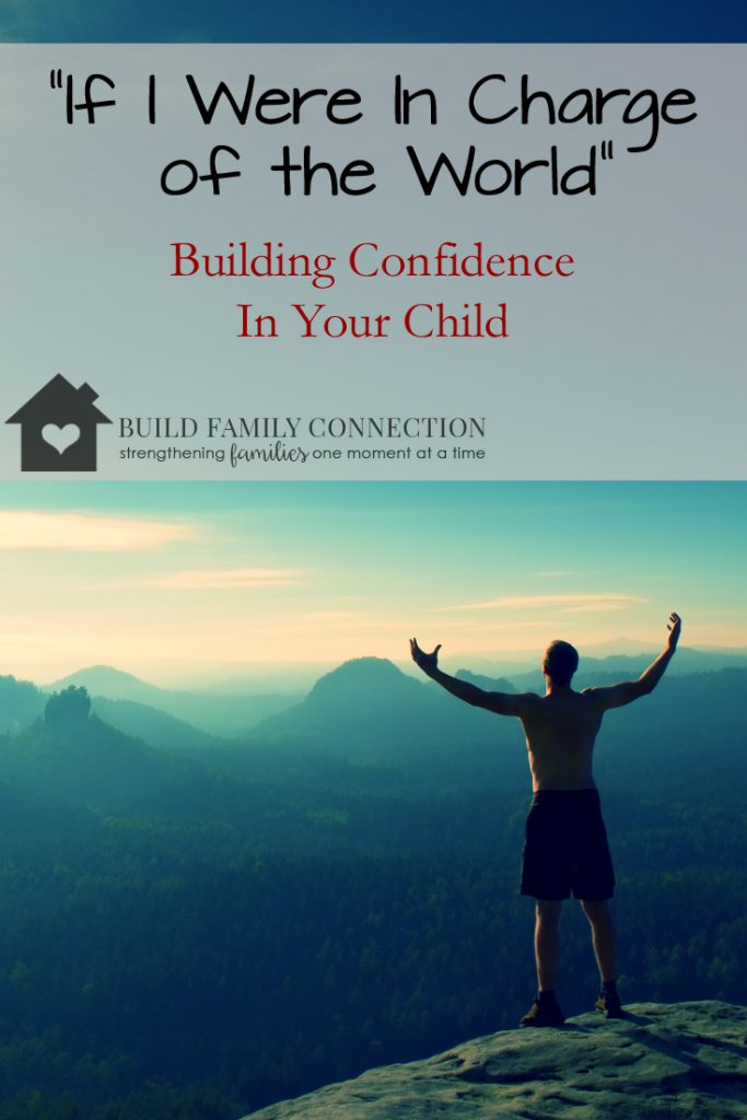 If I were in Charge of the world: Building Confidence In Your Child