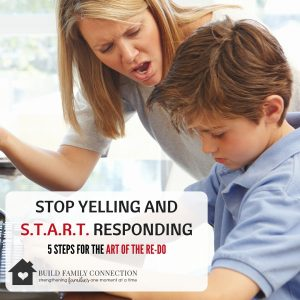 Stop Yelling and Start Responding:  The Art of the Re-Do