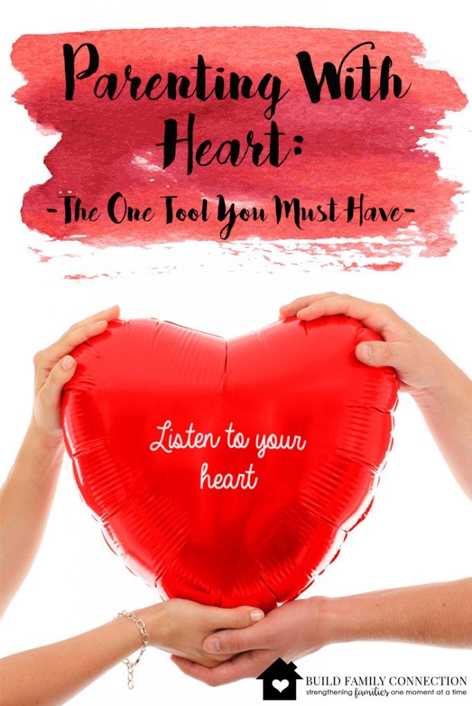 Parenting With Heart: The One Tool You Must Have
