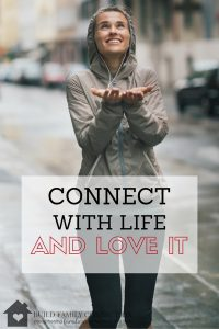 Connect With Life and Love It